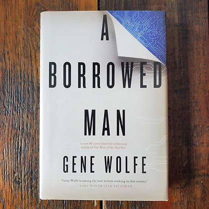 Wolfe, Gene : A BORROWED MAN - 1st Edition Hardcover Book