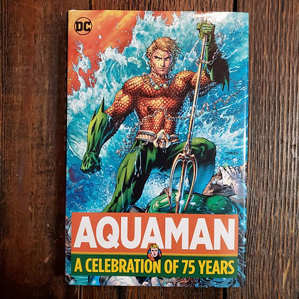 AQUAMAN A Celebration of 75 Years - Hardcover