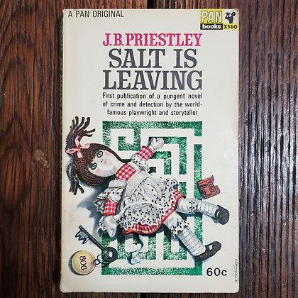 Priestley, J.B. : SALT IS LEAVING - Vintage Paperback