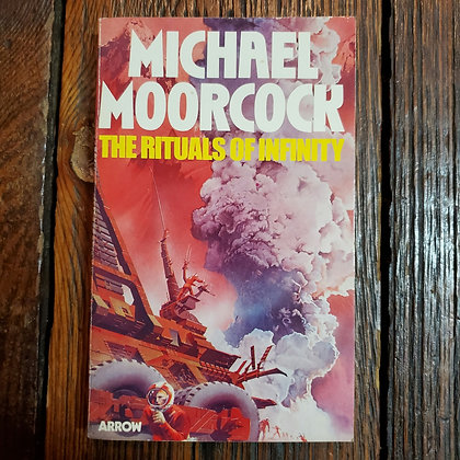Moorcock, Michael : THE RITUALS OF INFINITY - Paperback