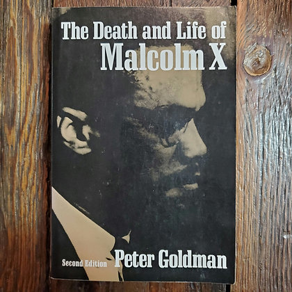 Goldman, Peter : THE DEATH & LIFE OF MALCOLM X - Softcover Book