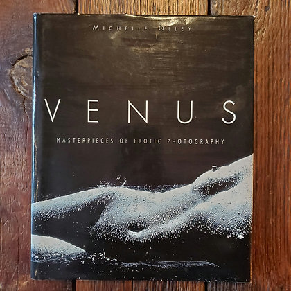 Olley, Michelle : VENUS Masterpieces Of Erotic Photography- Hardcover Book