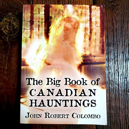 Colombo, John Robert : THE BIG BOOK OF CANADIAN HAUNTINGS - Large Softcover Book