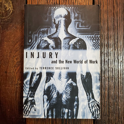 INJURY AND THE NEW WORLD OF WORK (UBC Press)