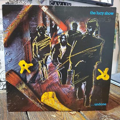 THE LUCY SHOW : ...undone - Vinyl LP