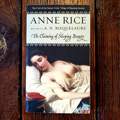 Rice, Anne / Roquelaure : THE CLAIMING OF SLEEPING BEAUTY- Softcover