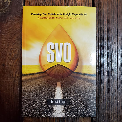 SVO Powering your Vehicle With Straight Vegetable Oil