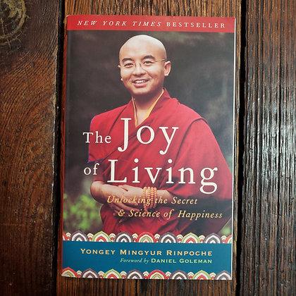 Rinpoche, Yongey Mingur - THE JOY OF LIVING