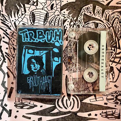 GRUUTHAAGY // T.R.B.U.H. - Split Tape (1993)