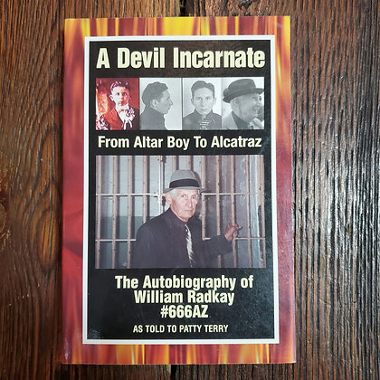 A DEVIL'S INCARNATE Autobiography of William Radkay #666AZ - Softcover Book