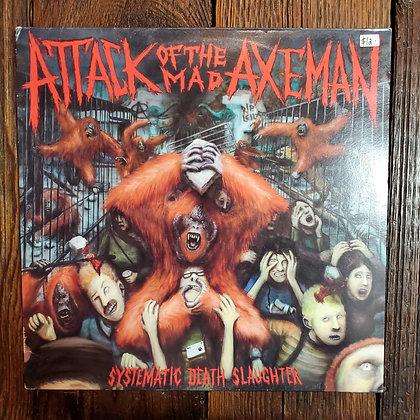ATTACK OF THE MAD AXEMAN : Systematic Death Slaughter - Vinyl LP