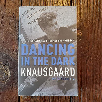 Knausgaard : DANCING IN THE DARK - Softcover Book