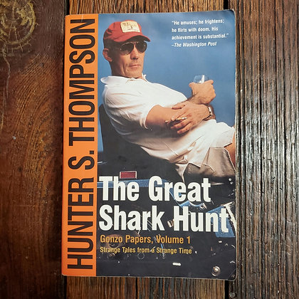 Thompson, Hunter S : THE GREAT SHARK HUNT - Softcover Book