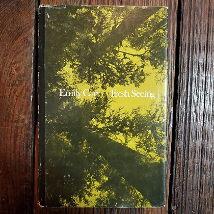 Carr, Emily : FRESH SEEING - Hardcover Book
