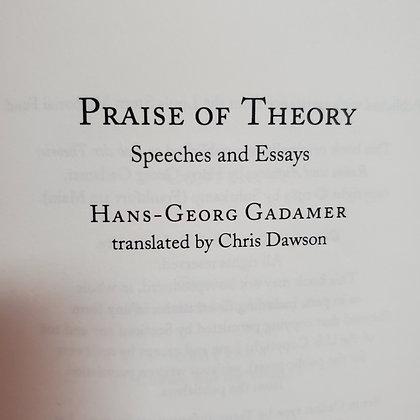 Gadamer, Hans-Georg : PRAISE OF THEORY - YALE Hardcover No Dust Jacket