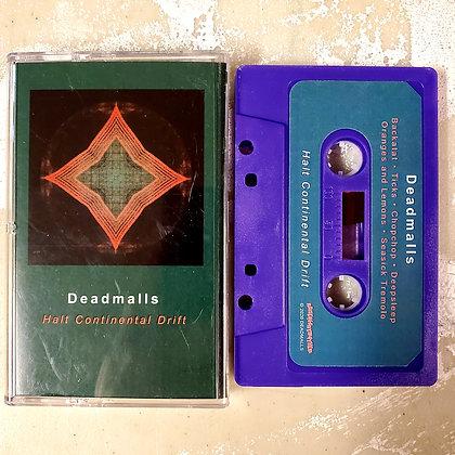 DEADMALLS : Halt Continental Drift - Cassette Tape