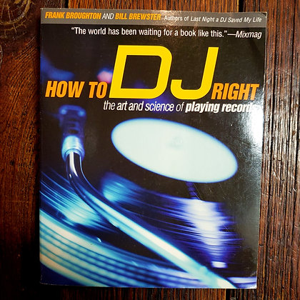 HOW TO DJ RIGHT - Softcover Book
