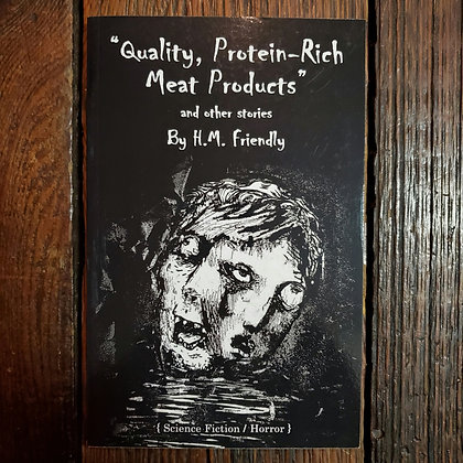 Friendly, H.M. : QUALITY, PROTEIN-RICH MEAT PRODUCTS - Local Softcover