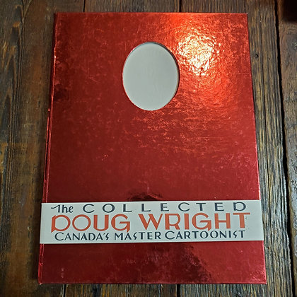 THE COLLECTED DOUG WRIGHT Canada's Master Cartoonist - LARGE Hardcover