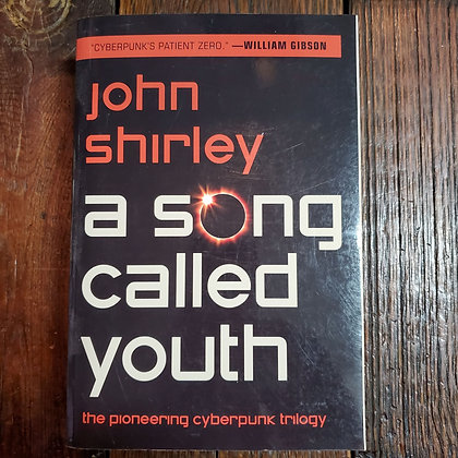 Shirley, John - A SONG CALLED YOUTH (Softcover)