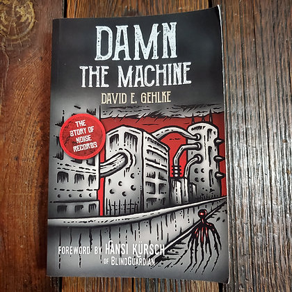 DAMN THE MACHINE : The Story of Noise Records - Softcover Book
