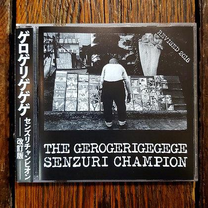 THE GEROGERIGEGEGE : Senzuri Champion Revised - 2018 CD