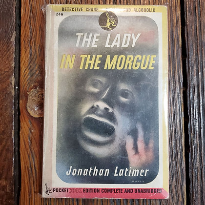 Latimer, Johnathan - THE LADY IN THE MORGUE