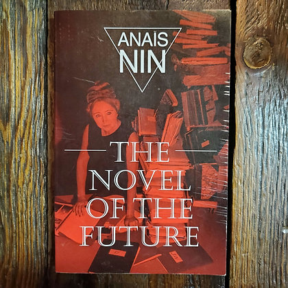 Nin, Anaïs : THE NOVEL OF THE FUTURE - Softcover Book