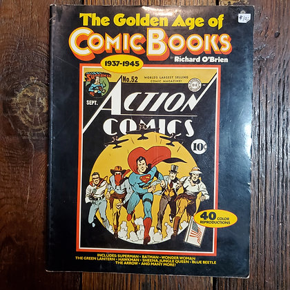 The Golden Age of Comic Books 1937-1945 - Richard O'Brien