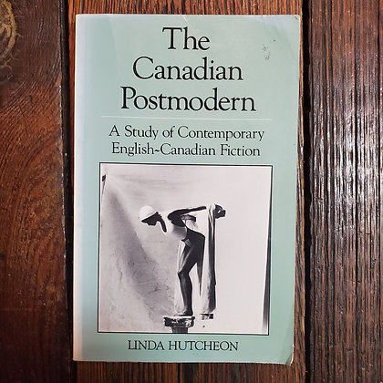 Hutcheon, Linda : THE CANADIAN POSTMODERN - Softcover