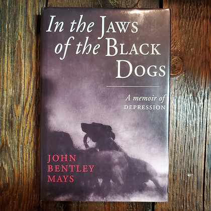 IN THE JAWS OF THE BLACK DOGS : A Memoir of Depression - Hardcover