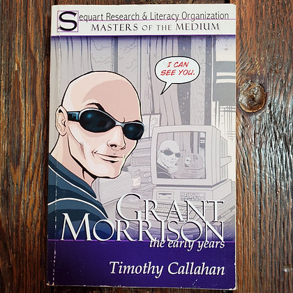 GRANT MORRISON The Early Years - Timothy Callahan