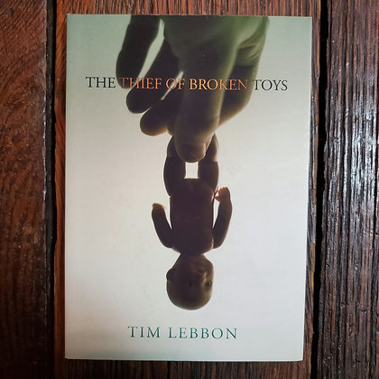 Lebbon, Tim : THE THIEF OF BROKEN TOYS - Softcover Book