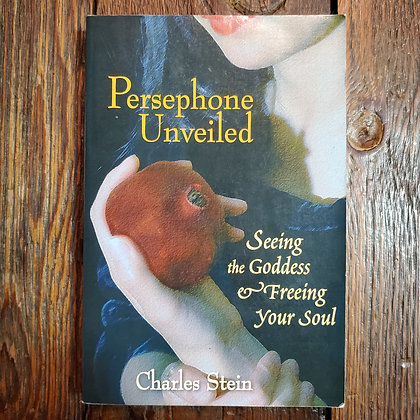 Stein, Charles : PERSEPHONE UNVEILED Seeing the Goddess... - Softcover Book
