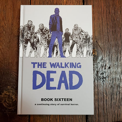 THE WALKING DEAD - Hardcover Book #16