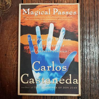 Castaneda, Carlos - MAGICAL PASSES (Softcover)