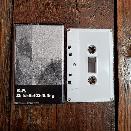 B.P. : Zhiishiibi-Zhillbiing - Tape (2020, Absurd Exposition)