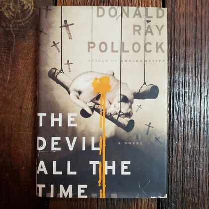 Pollock, Donald Ray : THE DEVIL ALL THE TIME - Hardcover Book