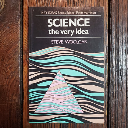 Woolgar, Steve : SCIENCE The Very Idea - 1988 Softcover