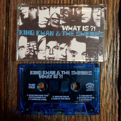 KING KHAN & THE SHRINES : What is ?! - TAPE