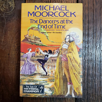 Moorcock, Michael : THE DANCERS AT THE END OF TIME - Softcover Book