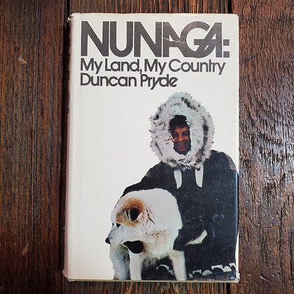 Pryde, Duncan : NUNAGA My Land, My Country - SIGNED 1971 Hardcover