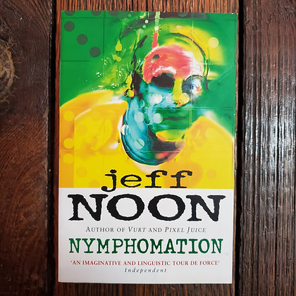 Noon, Jeff : NYMPHOMATION - Softcover