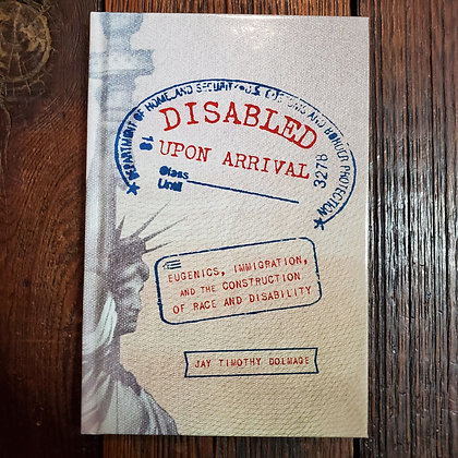 Dolmage, Jay Timothy - DISABLED UPON ARRIVAL (2018 Hardcover)
