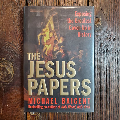 Baigent, Michael - THE JESUS PAPERS Hardcover