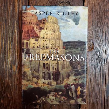 Ridley, Jasper : THE FREEMASONS - Hardcover