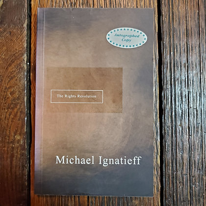 Ignatieff, Michael - THE RIGHTS REVOLUTION (Signed)