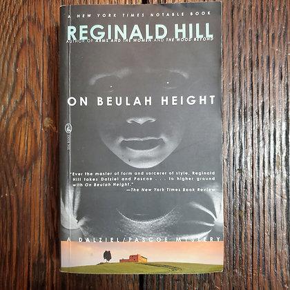 Hill, Reginald : ON BEULAH HEIGHT - Paperback Book