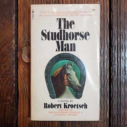 Kroetsch, Robert - THE STUDHORSE MAN (Signed)