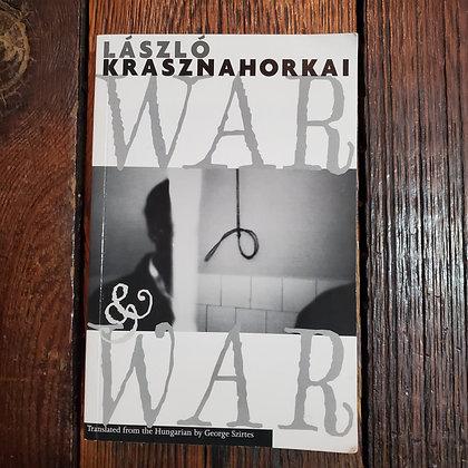 Krasznahorkai László - WAR & WAR